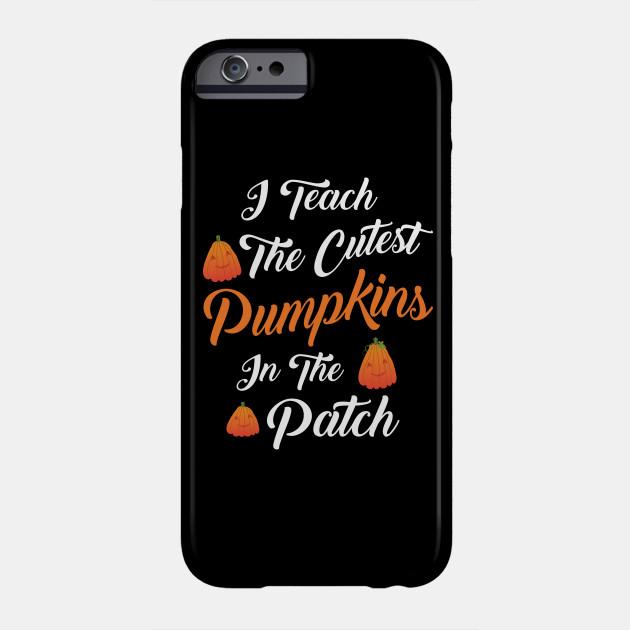 I Teach The Cutest Pumpkins In The Patch Halloween Teacher