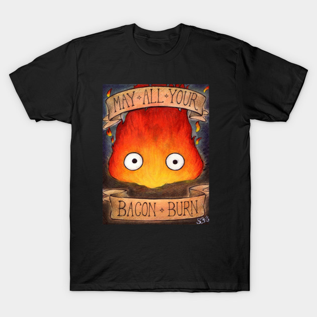 "CALCIFER: ""May All Your Bacon Burn"""