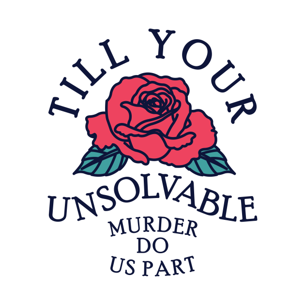 Till Your Unsolvable Murder
