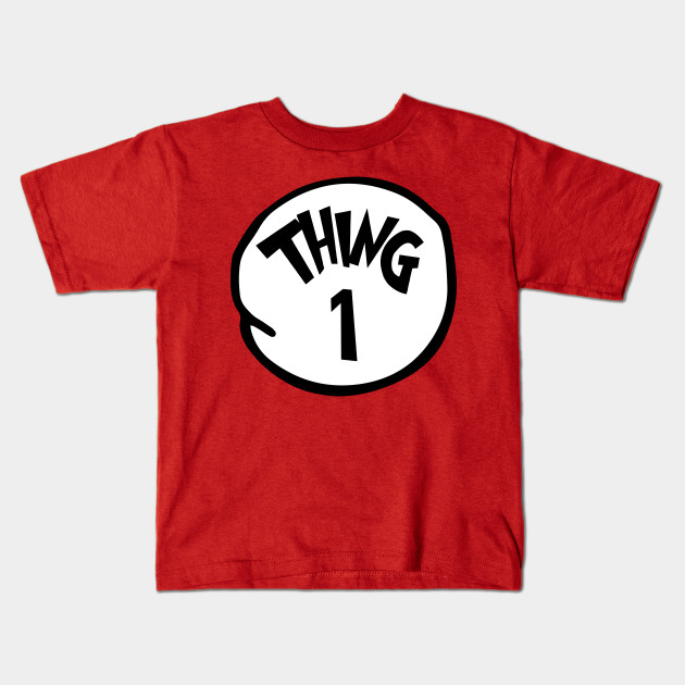 Thing 1 and Thing 2 shirts. Thing 1 Thing one - Thing 1 And Thing 2 ... 893c942b459c