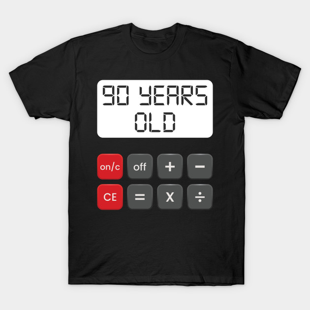 Funny Math Geek 90th Birthday Gift 90 Years Old T Shirt