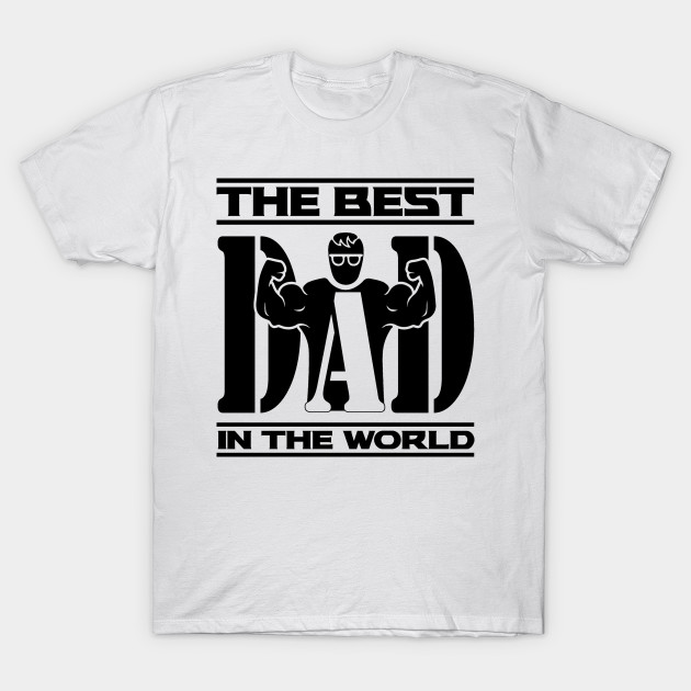 Usaprint Fathers Day Dad T Shirt My Dad My Hero Design T: The Best Dad In The World