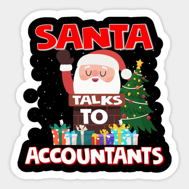 Christmas Accountant.Santa Talks To Accountants Gift Christmas Accountant Gifts