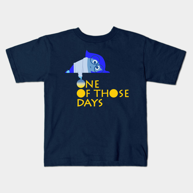 One Of Those Days Quotes Kids T Shirt Teepublic