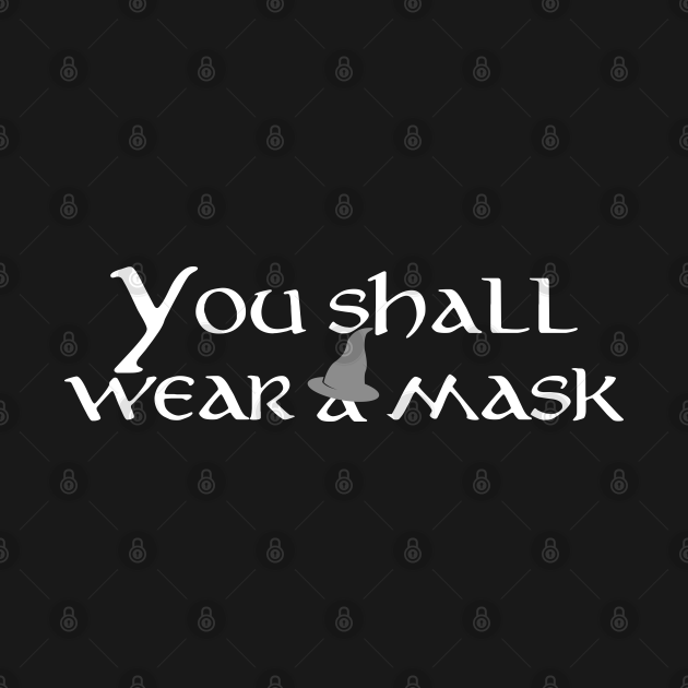 You shall wear a mask