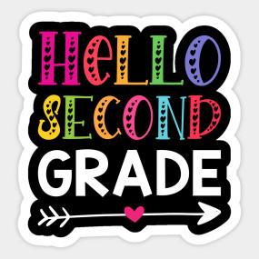 Hello Second Grade - Hello Second Grade - Sticker | TeePublic