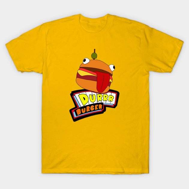 Durrr Burger Fortnite T Shirt Teepublic