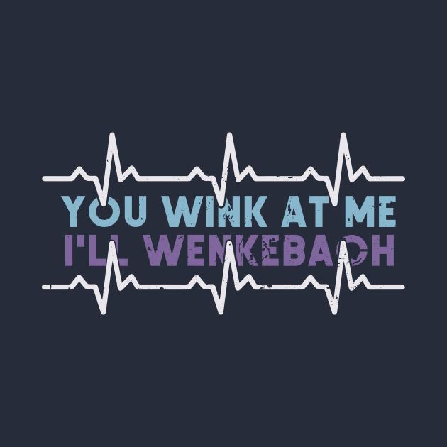You Wink At Me I'll Wenckebach