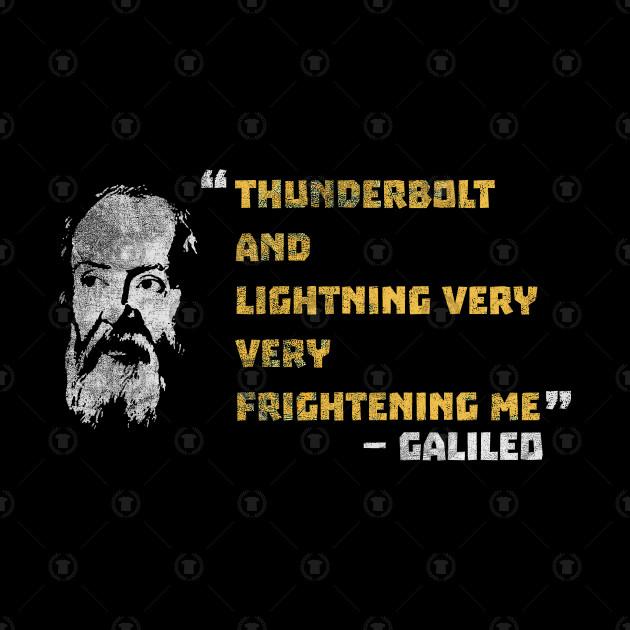 b402d0b3 ... Thunderbolt And Lightning Very Very Frightening Me Galileo T-Shirt  Funny Meme Gift Tee Tshirt