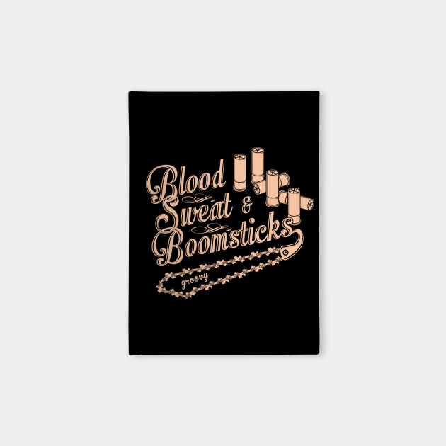 Blood Sweat & Boomsticks