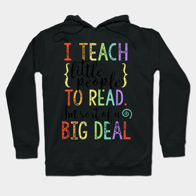 I Teach Little People To Read I'm Sort Of A Big Deal T Shirt