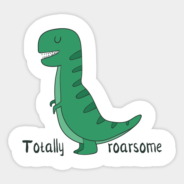 Totally Roarsome, Cute Dinosaur