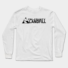 4d2e19b8a21f60 tri-county landfill shirt Long Sleeve T-Shirt