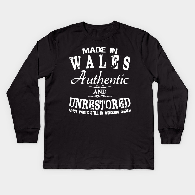 5dcdc172c Made In Wales Authentic And Understored.. T Shirt Kids Long Sleeve T-Shirt