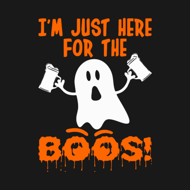 Im Just Here For The Boos Halloween T-Shirt