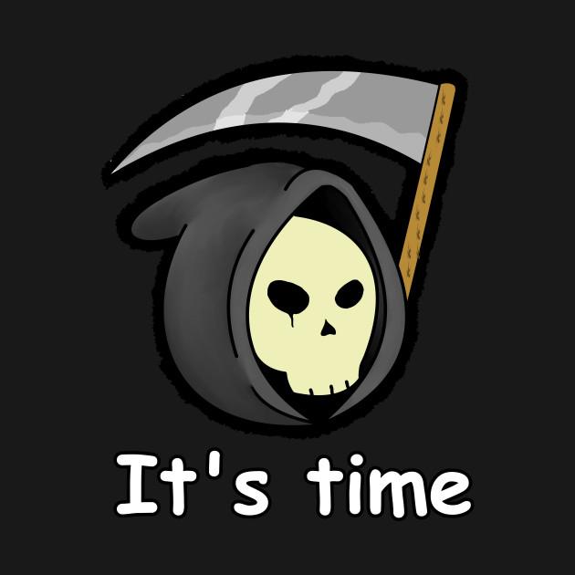 Reaper, It's time