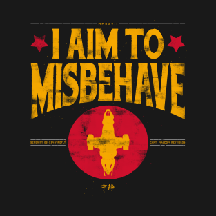 I aim to Misbehave t-shirts