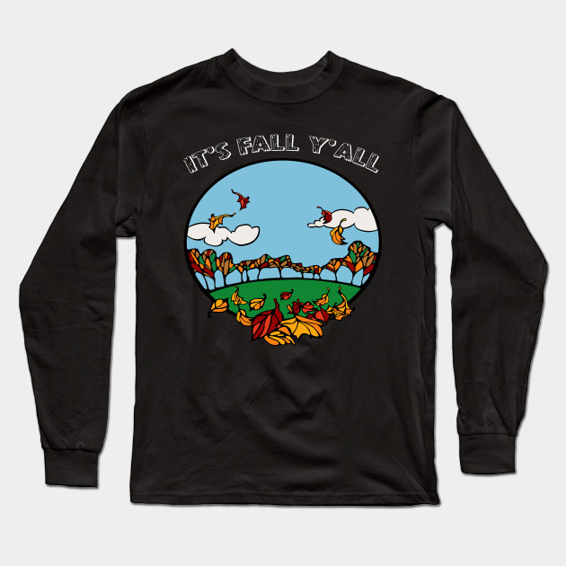 it's fall y'all Long Sleeve T-Shirt