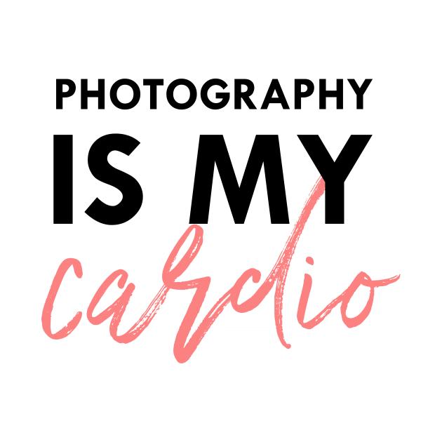 photography is my cardio