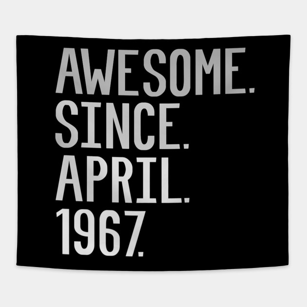 1dbb46ef3 Awesome Since April 1967 Funny Cute 52nd Birthday Gift Premium T-Shirt  Tapestry