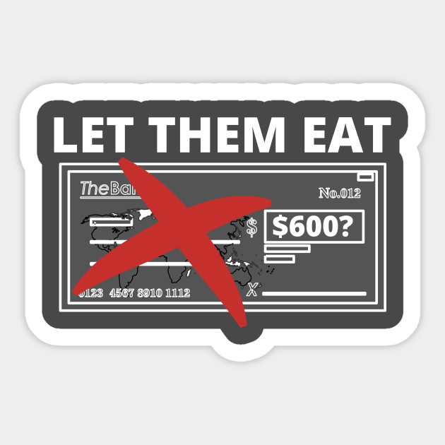 Let Them Eat - American Stimulus Check