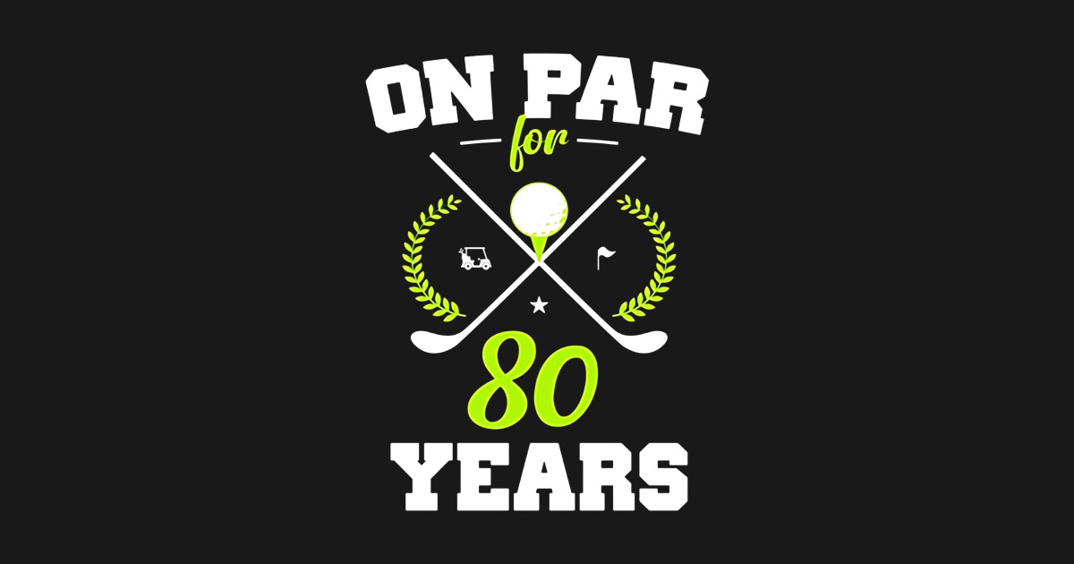 80 Years Old Happy 80th Birthday For Golfers T Shirt