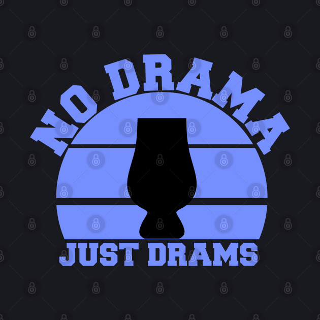 No drama just drams scotch whisky drinkers