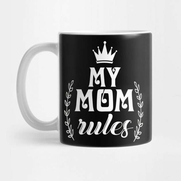 Mothers Day - My Mom Rules Gift For Mother Gifts for Everyone Mug
