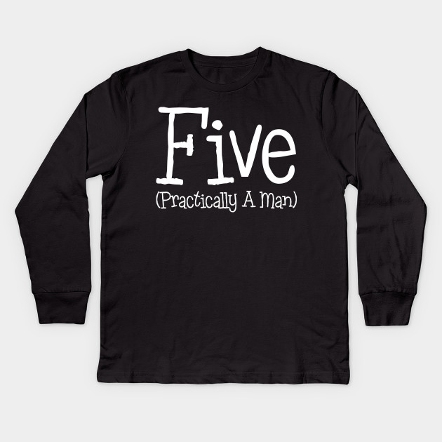 Five Practically A Man 5th Birthday Shirt For Boys