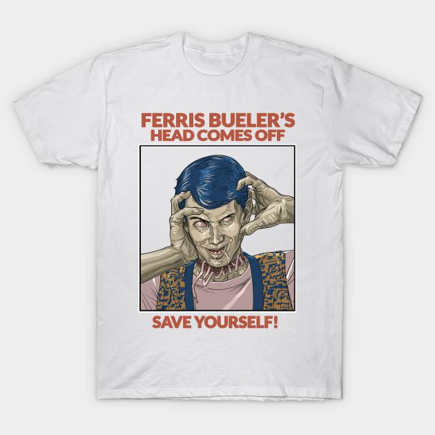 a75e22033cd632 Ferris Bueller Head Comes Off - Ferris Buellers Day Off - T-Shirt ...