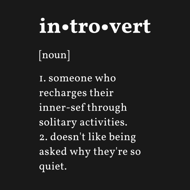 Introvert definition (white text) - Introvert - T-Shirt ...