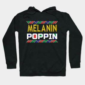f415b7c0212 Melanin Poppin Hoodies | TeePublic