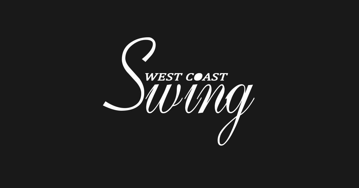 West Coast Swing T-Shirts | TeePublic