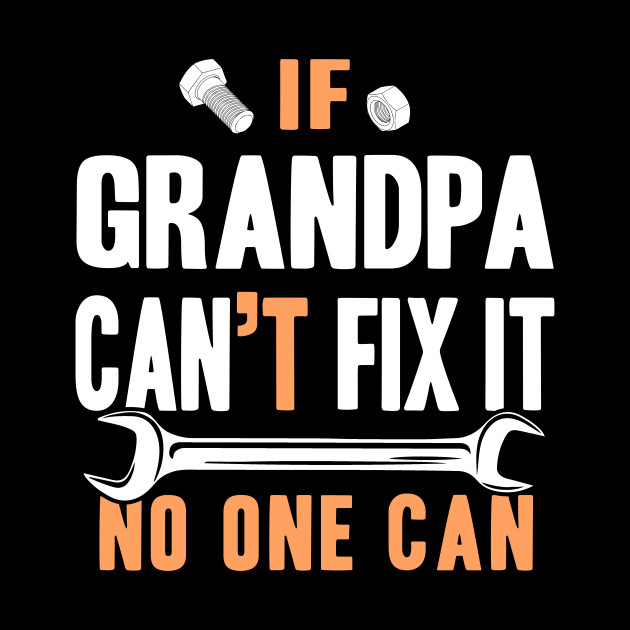 Only Grandpa Can Fix It