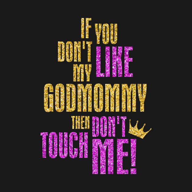 0060f5023 Kids If You Don't Like My God Mommy Then Don't Touch Me T-shirt ...