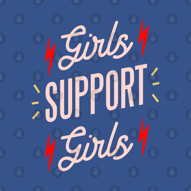 GIRLS SUPPORT GIRLS 8 MARCH WOMEN'S DAY