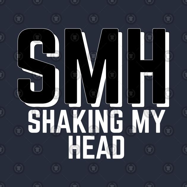 SMH, Shake My Head, Internet Slang