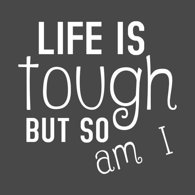 Image result for life is tough