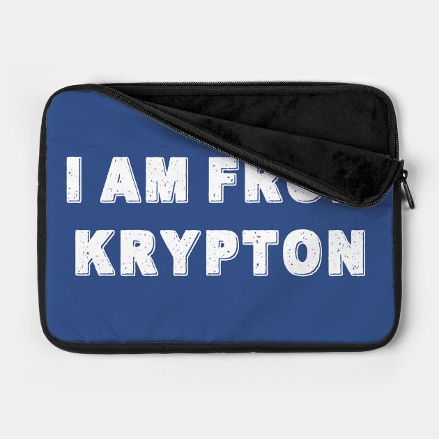 I Am From Krypton