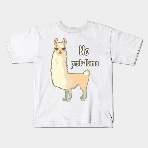 30bda93ca21 No Prob Llama - Funny Llama Alpaca Lover shirt Kids T-Shirt