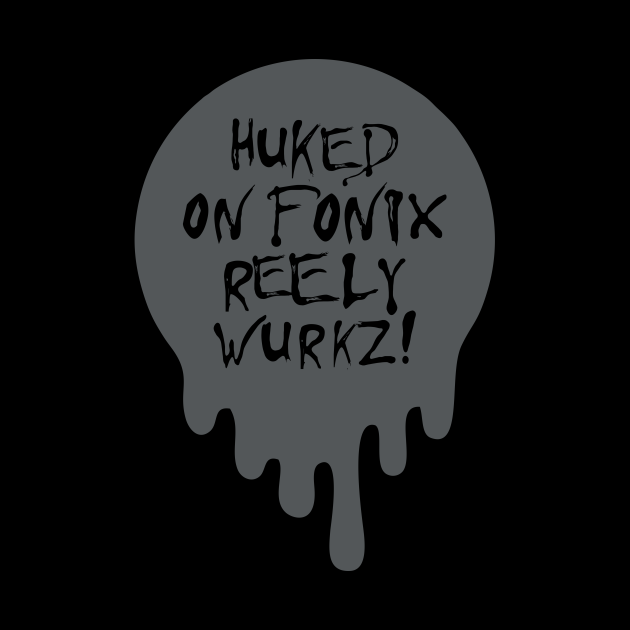 Huked on Fonix