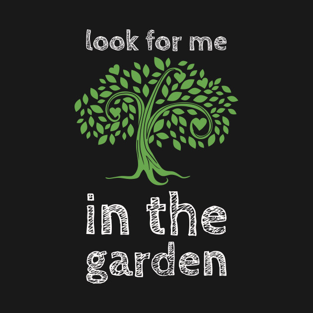 Look For Me In The Garden