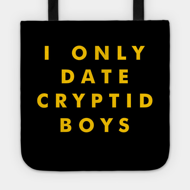I Only Date Cryptid Boys (Yellow)