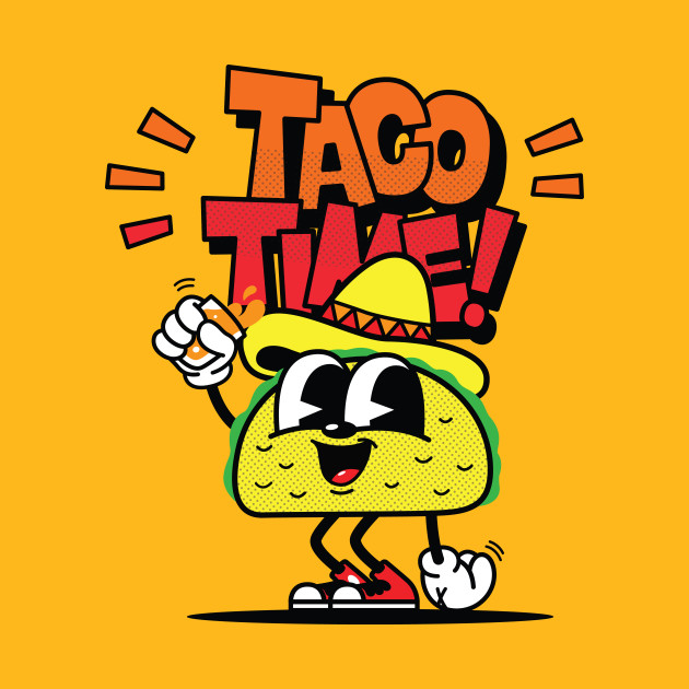 TIME FOR TACO'S!