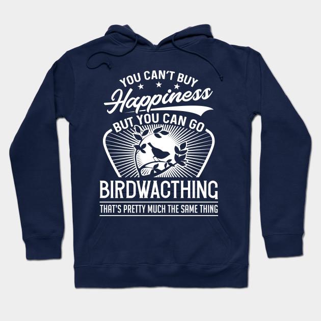 You Dont Like Bird Watching? Bye Hoodie