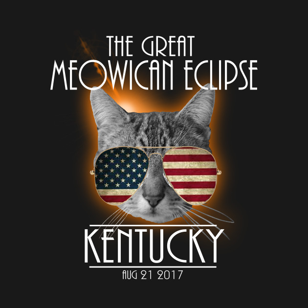 The Great Meowican Eclipse Shirt - Total Eclipse Shirt, TOTALITY KENTUCKY, Totality Georgia Shirt, Solar Eclipse 2017 Merchandise, The Great American Eclipse T-Shirt T-Shirt T-Shirt