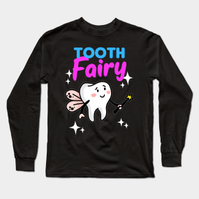 5abaf0dd3 TOOTH FAIRY Toothfairy magic faery teeth gift Long Sleeve T-Shirt