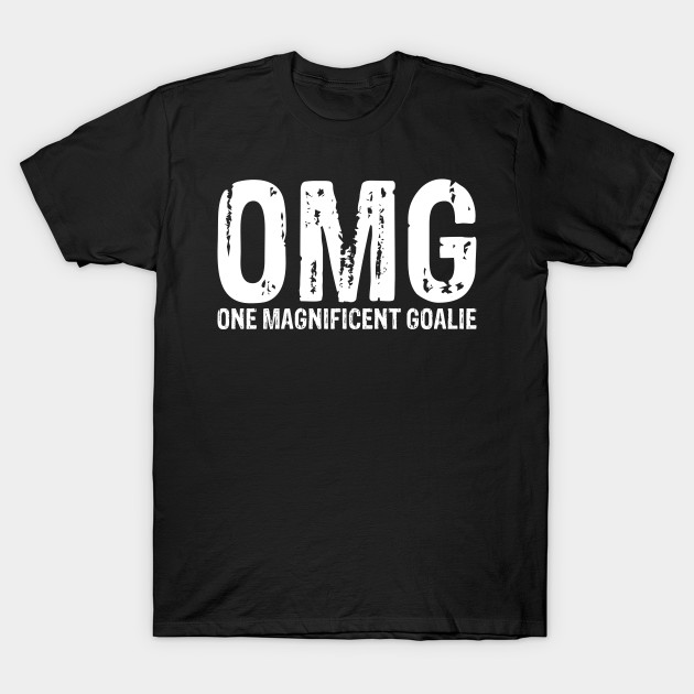 OMG One Magnificent Goalie Hockey Sports T-Shirt