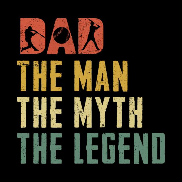 Baseball Dad The Man The Myth The Legend