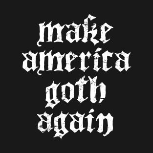 b597b4643b Funny American Goth Design T-Shirt